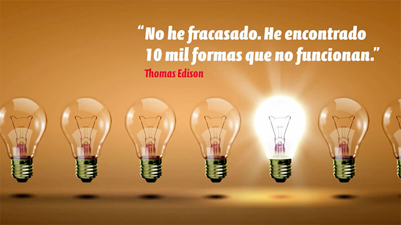 Frase fracaso Thomas Edison: No he fracasado, he encontrado 10 mil formas que no funcionan.
