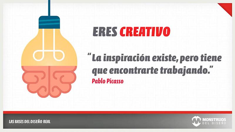 Frase inspiración Pablo Picasso: La inspiración existe, pero tiene que encontrarte trabajando.